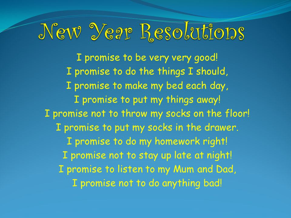 New Year Resolutions I promise to be very very good!