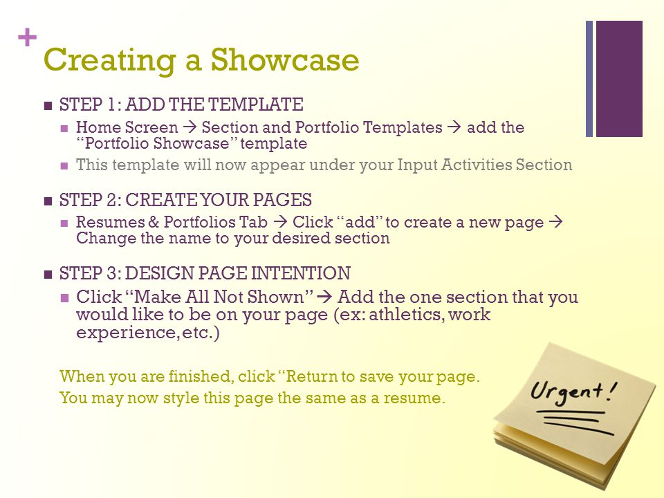 Creating A Showcase STEP 1: ADD THE TEMPLATE STEP 2: CREATE YOUR PAGES