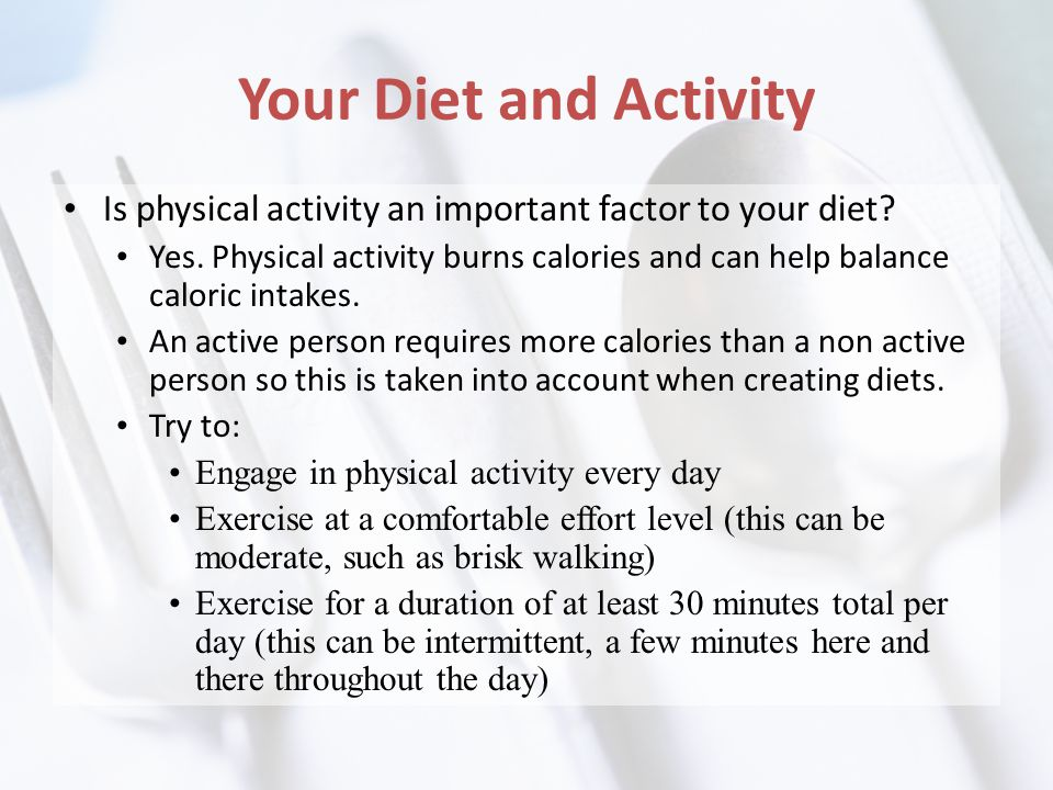 Your Diet and Activity Is physical activity an important factor to your diet