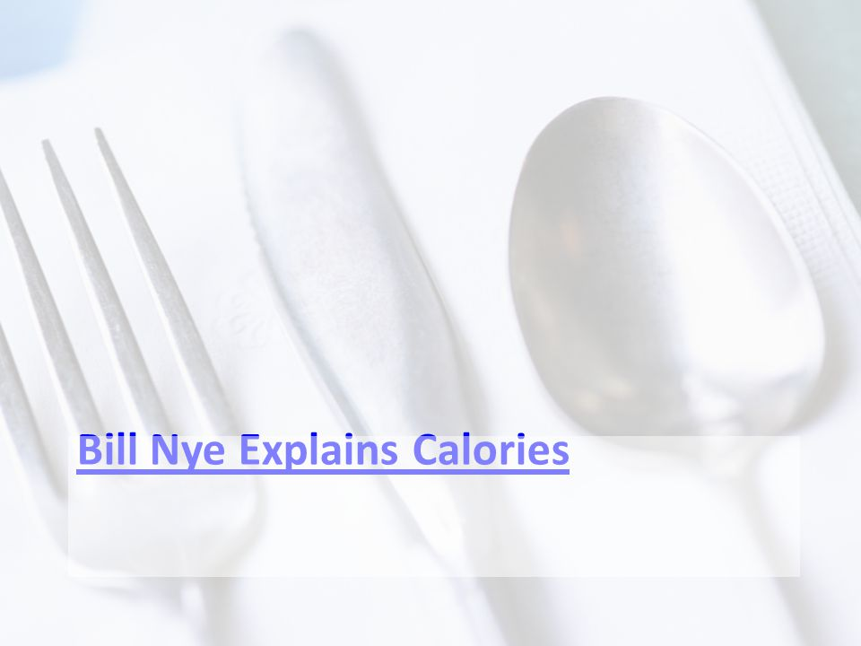 Bill Nye Explains Calories