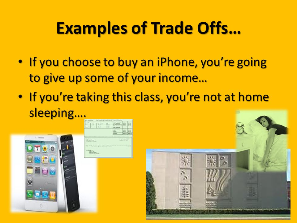 Examples of Trade Offs…