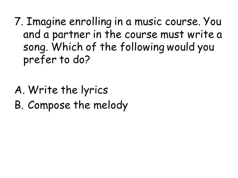 7. Imagine enrolling in a music course
