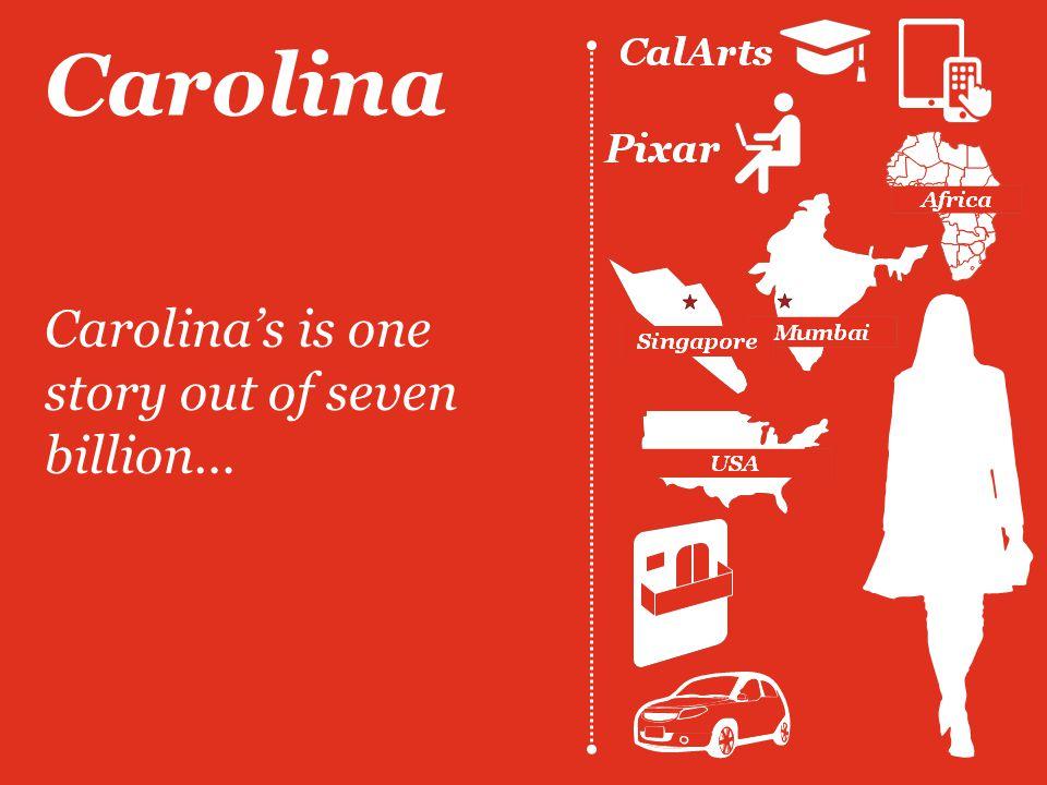 Carolina Carolina's is one story out of seven billion…