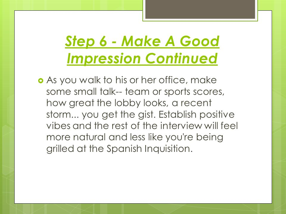 Step 6 - Make A Good Impression Continued