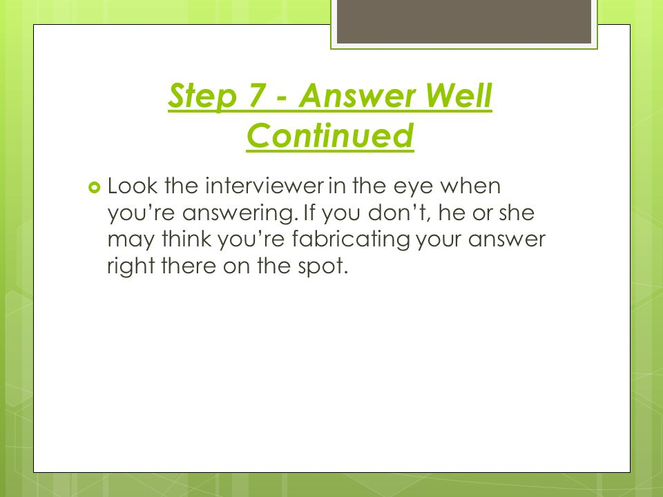 Step 7 - Answer Well Continued