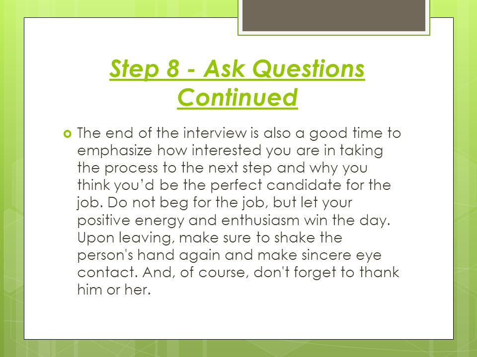 Step 8 - Ask Questions Continued