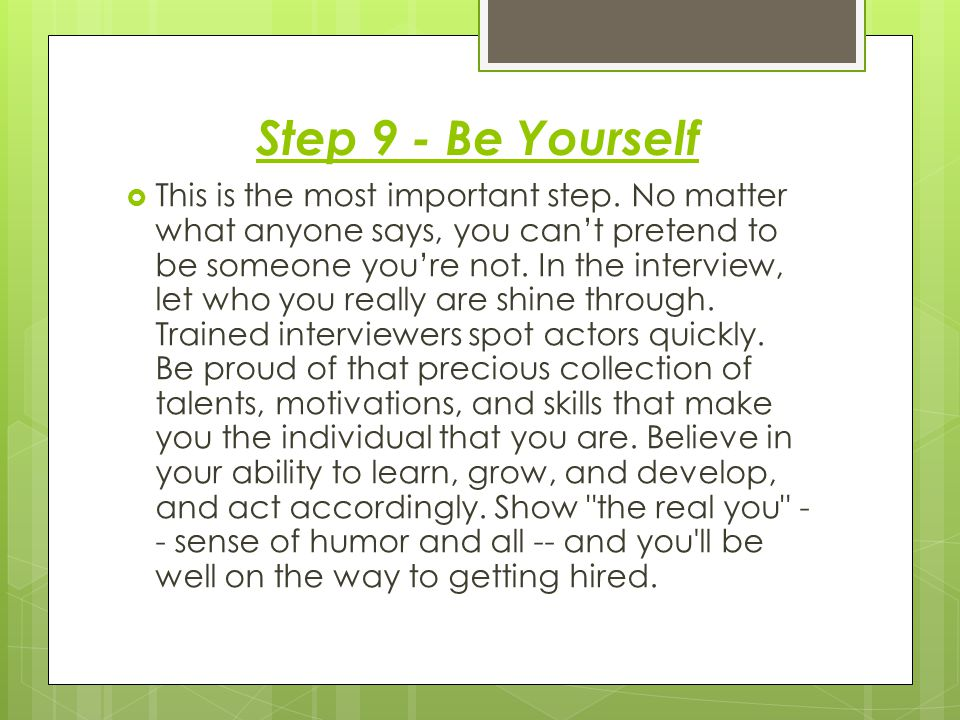 Step 9 - Be Yourself