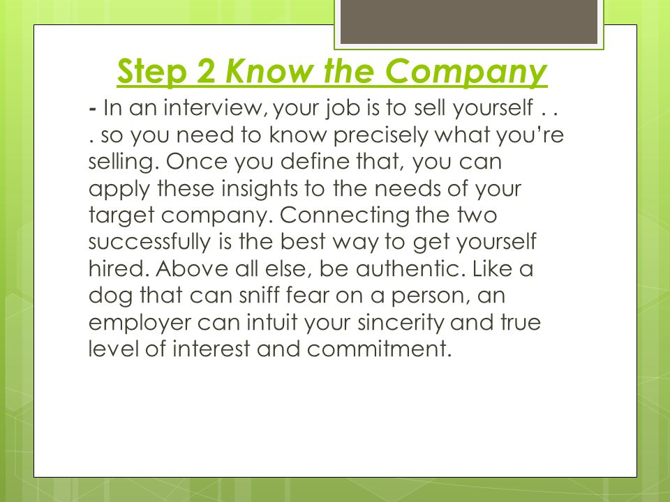 - In an interview, your job is to sell yourself