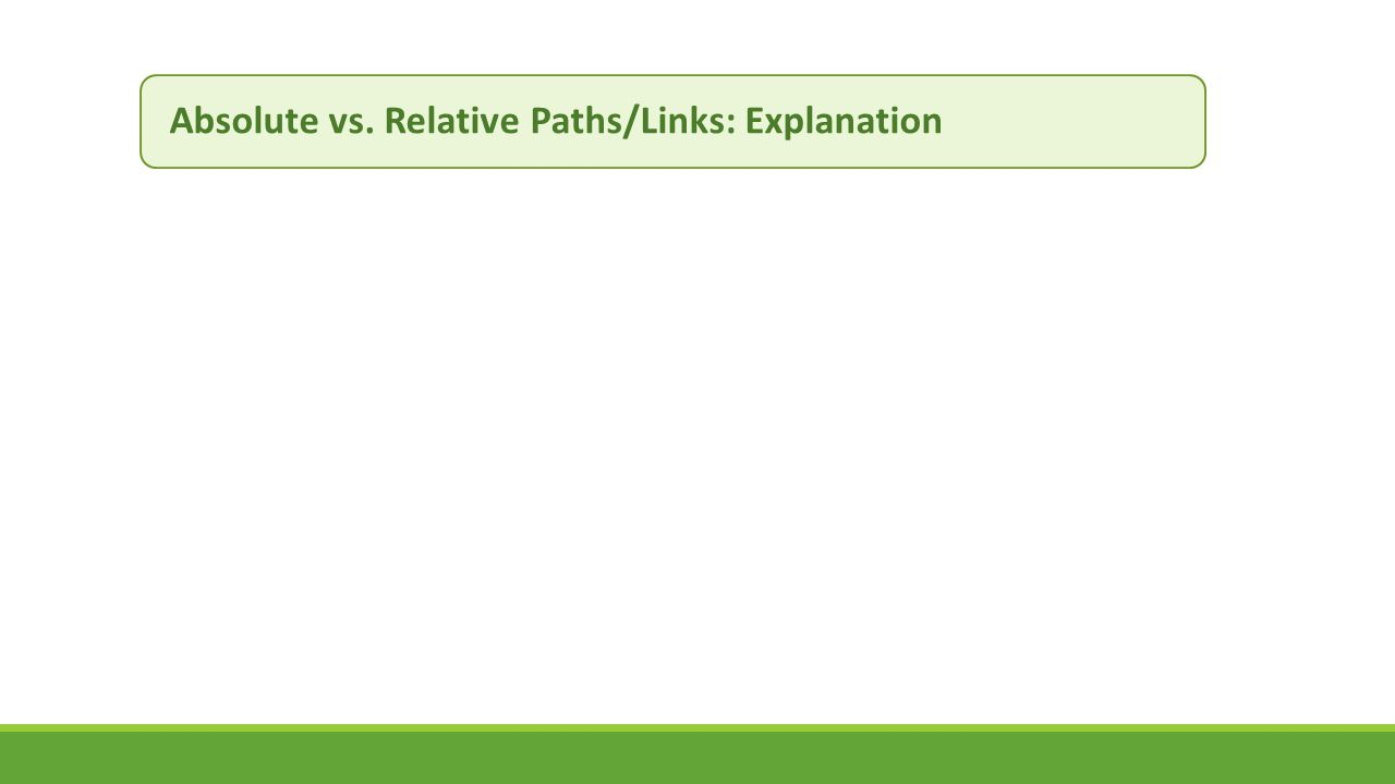 Absolute vs. Relative Paths/Links: Explanation