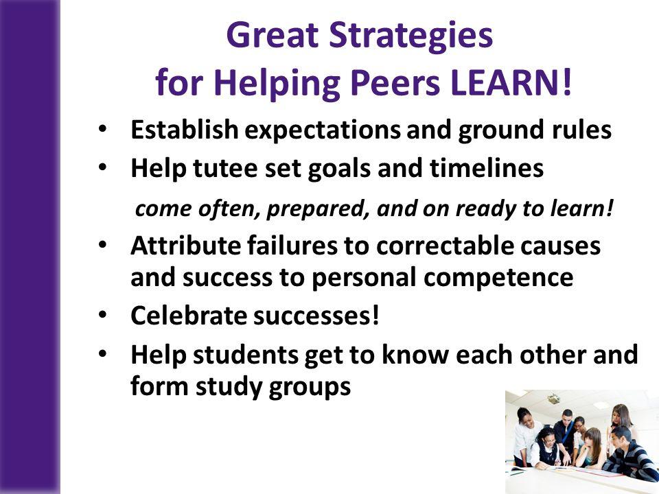 Great Strategies for Helping Peers LEARN!