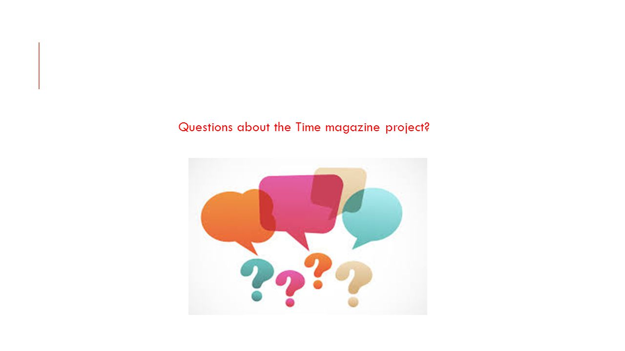 Questions about the Time magazine project