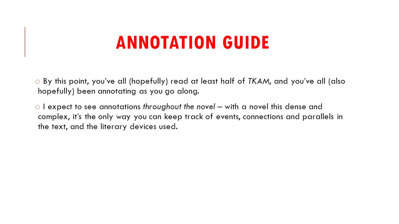 Annotation guide By this point, you've all (hopefully) read at least half of TKAM, and you've all (also hopefully) been annotating as you go along.