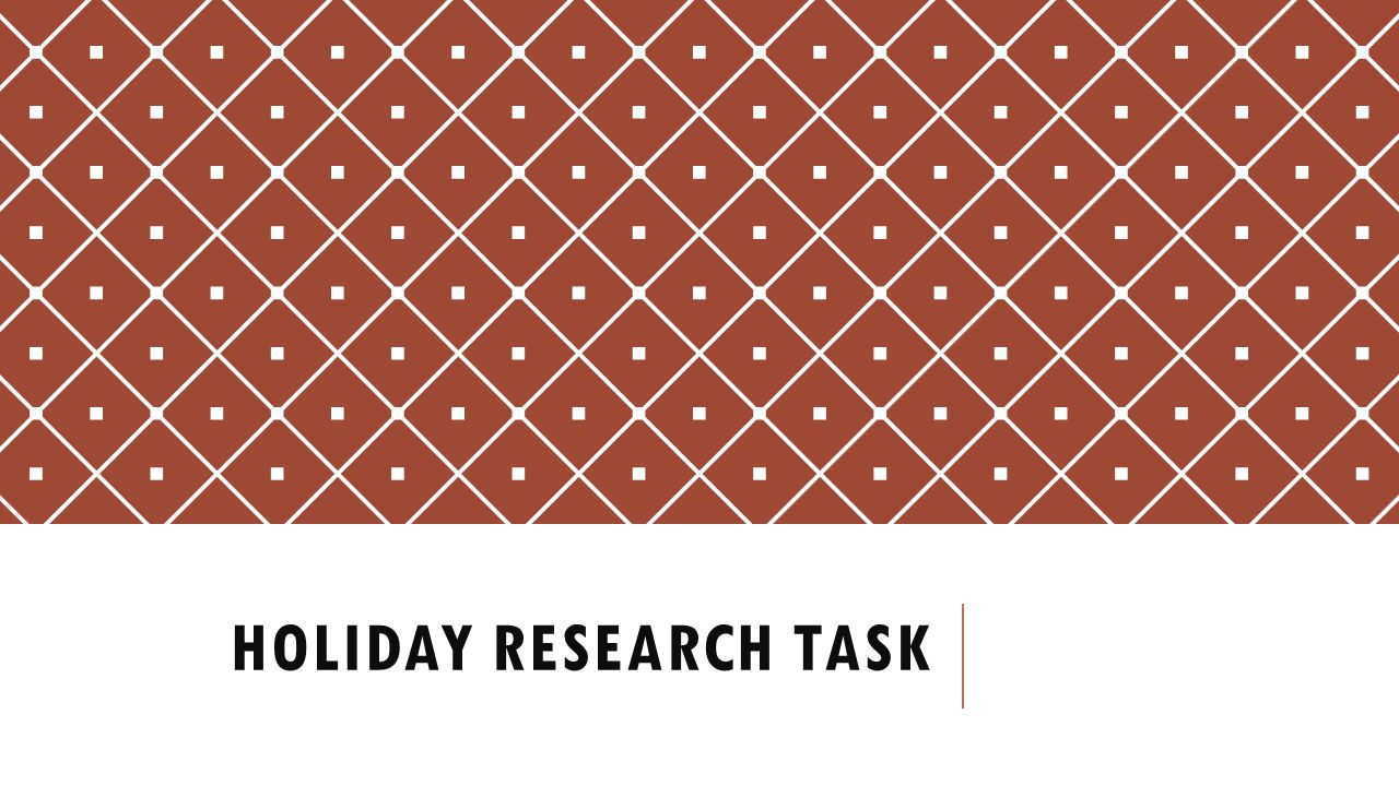 Holiday research task