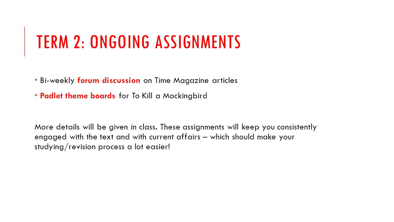 Term 2: ongoing assignments