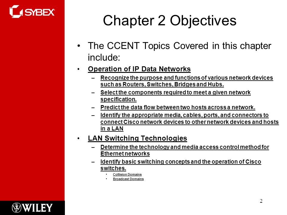 Chapter 2 Objectives The CCENT Topics Covered in this chapter include: