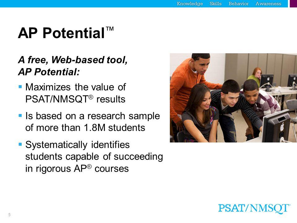 AP Potential™ A free, Web-based tool, AP Potential: