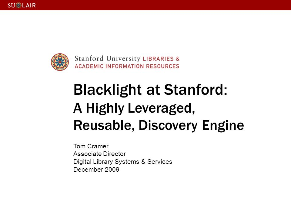 Blacklight at Stanford: A Highly Leveraged, Reusable, Discovery Engine