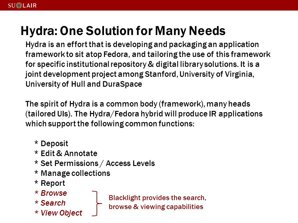 Hydra: One Solution for Many Needs