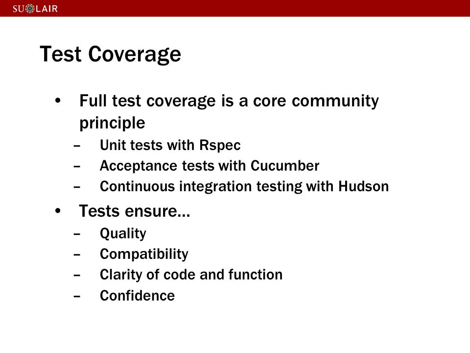 Test Coverage Full test coverage is a core community principle