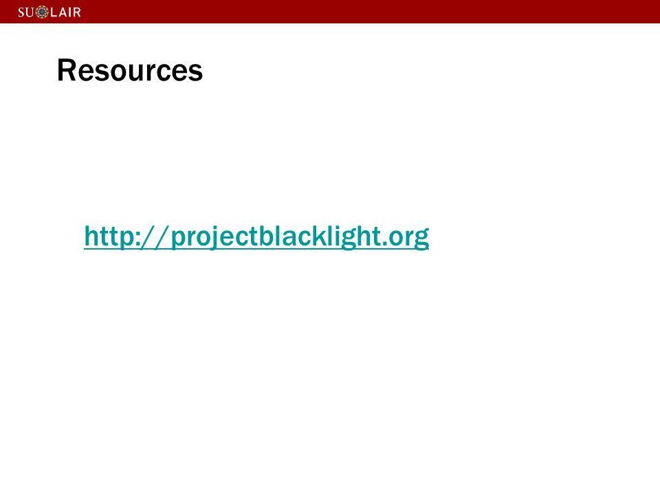 Resources http://projectblacklight.org