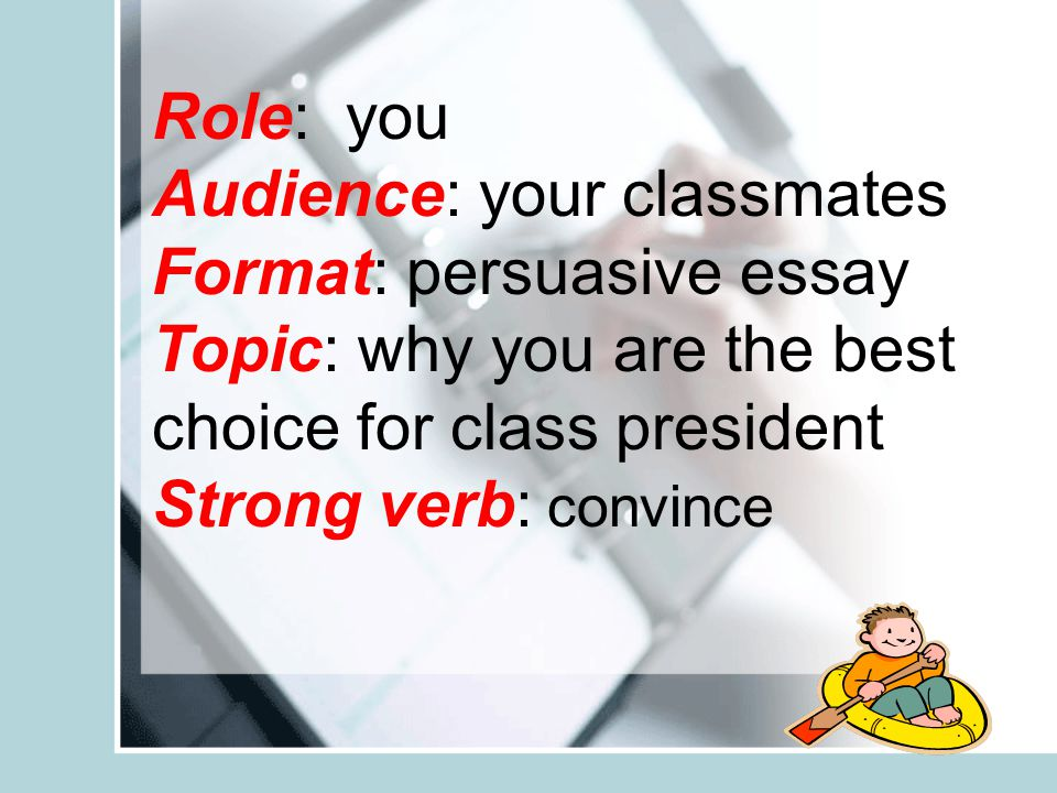 r role a audience f format t topic s strong verb ppt  audience your classmates format persuasive essay