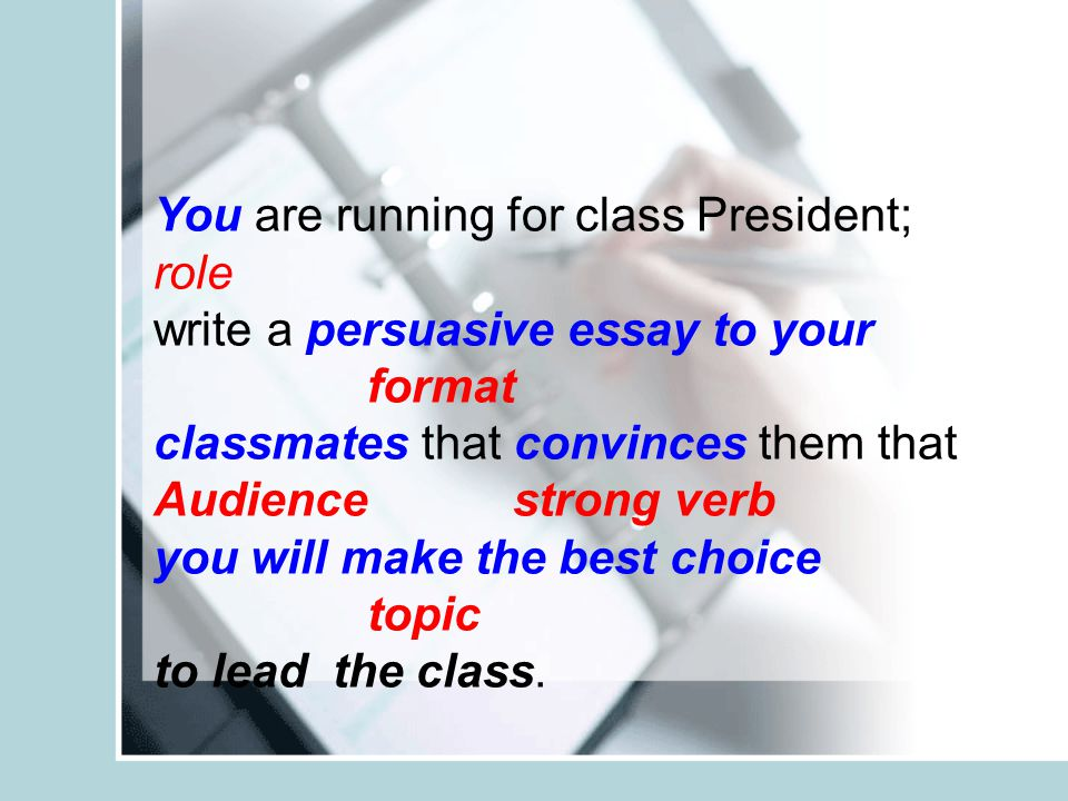 You are running for class President;