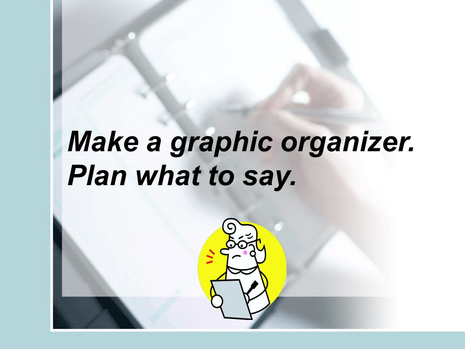 Make a graphic organizer.