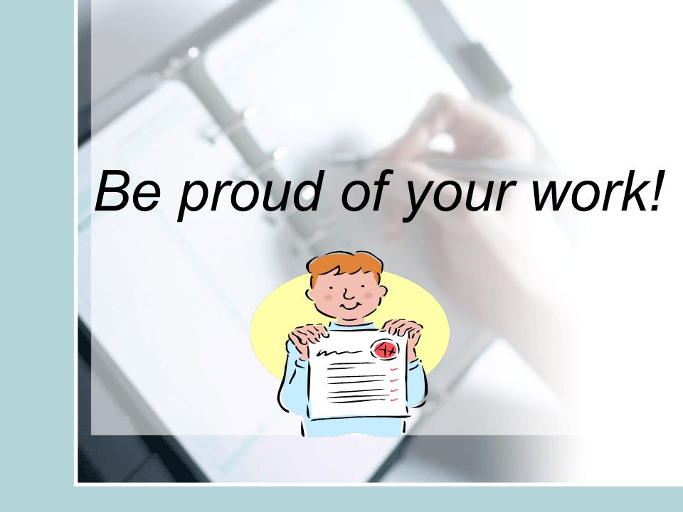 Be proud of your work! This is a reference page to use