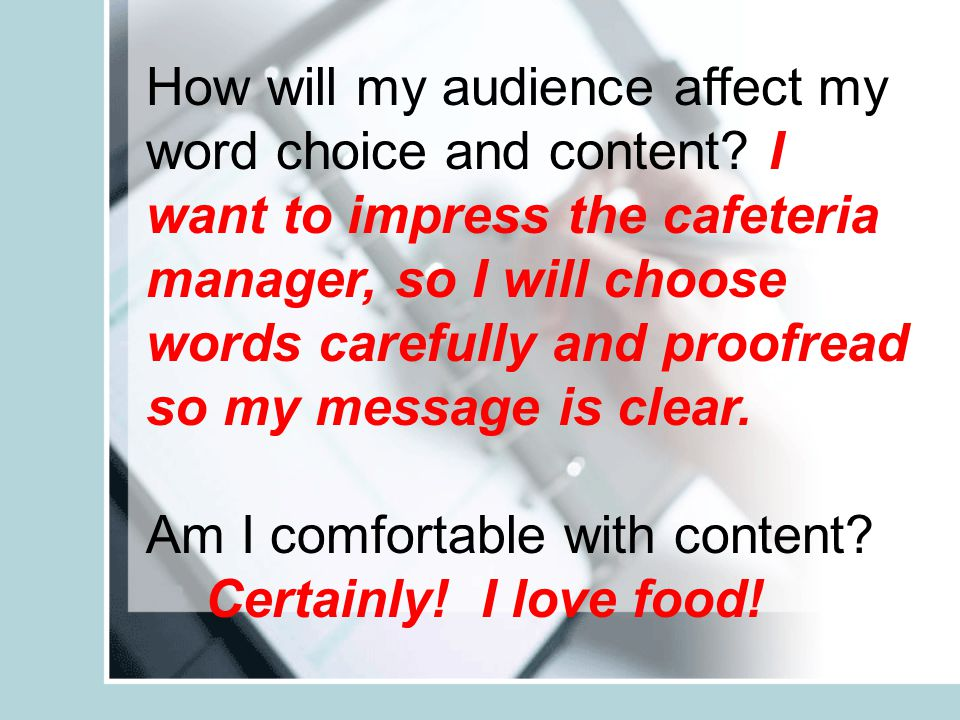 How will my audience affect my word choice and content