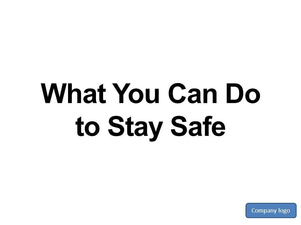 What You Can Do to Stay Safe