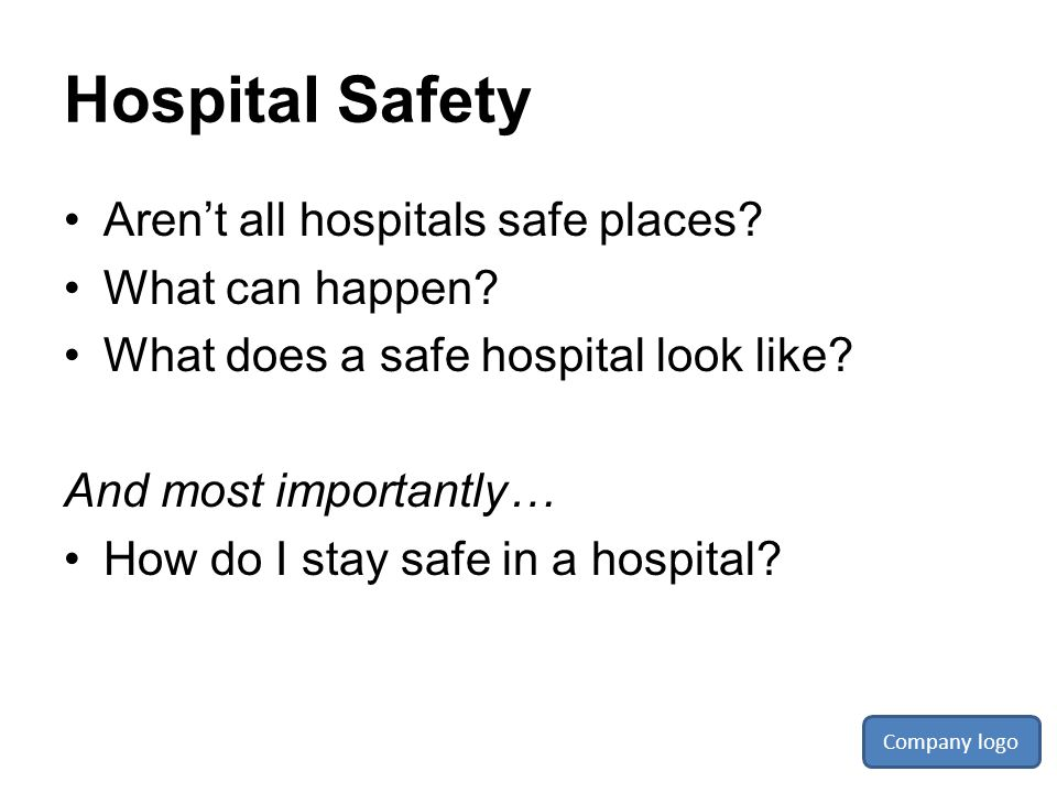 Hospital Safety Aren't all hospitals safe places What can happen