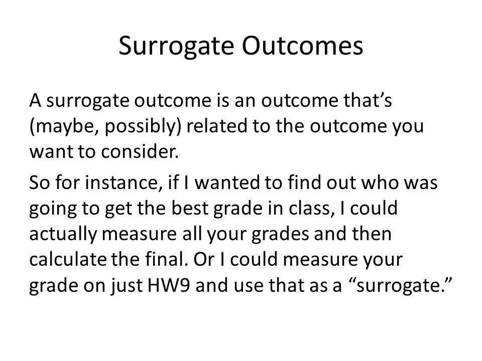 Surrogate Outcomes