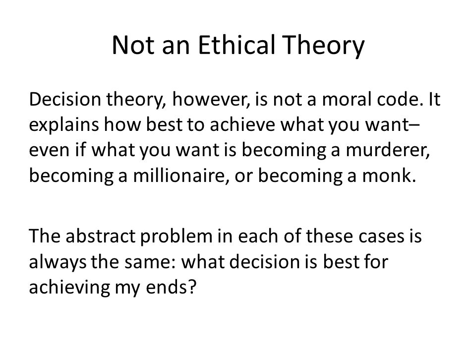 Not an Ethical Theory