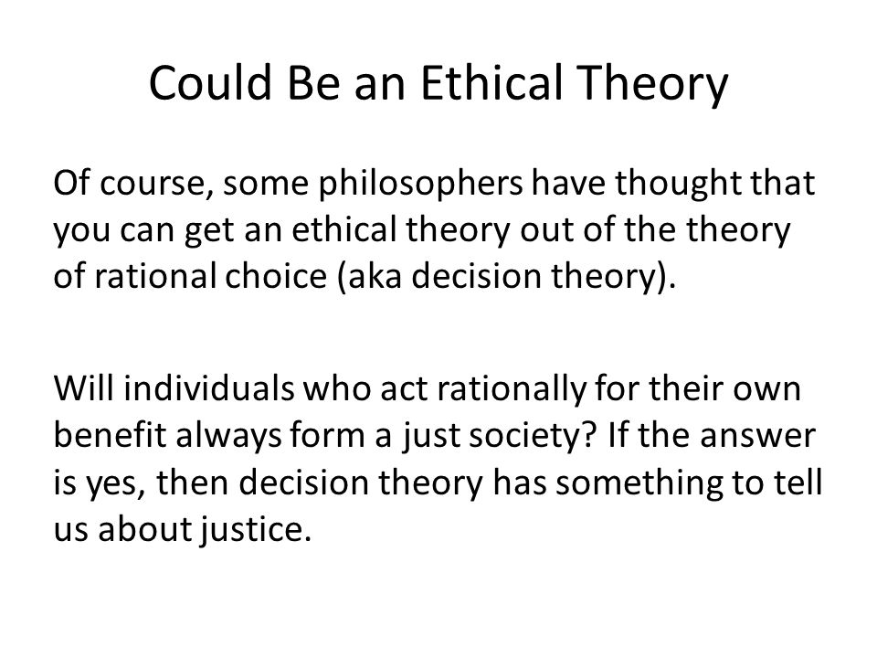 Could Be an Ethical Theory