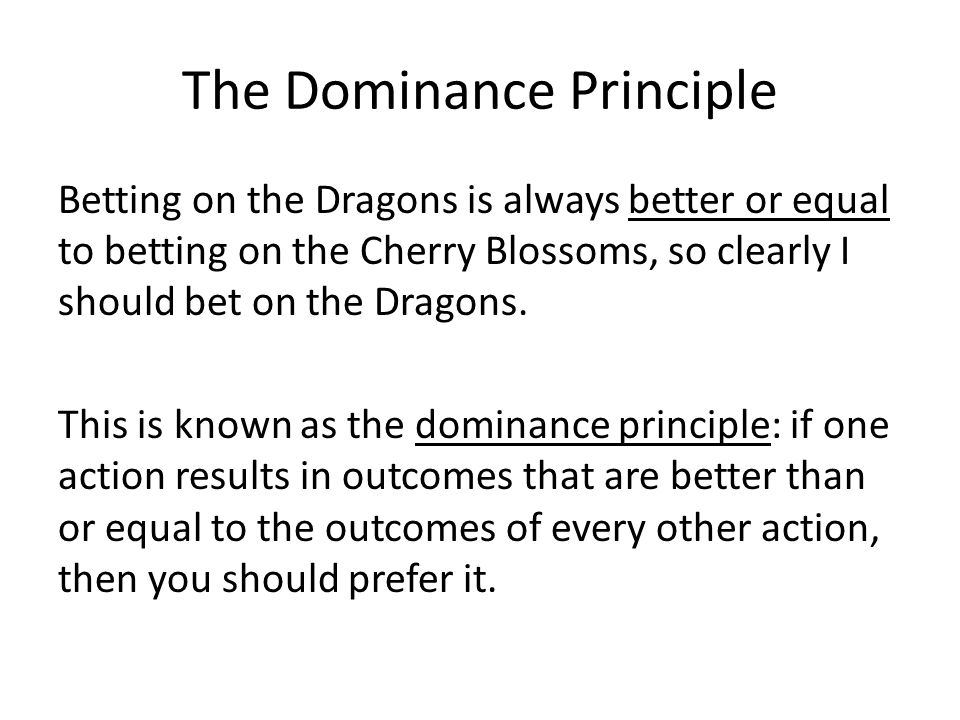 The Dominance Principle