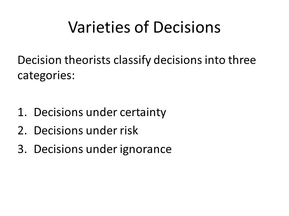 Varieties of Decisions