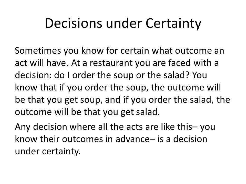Decisions under Certainty