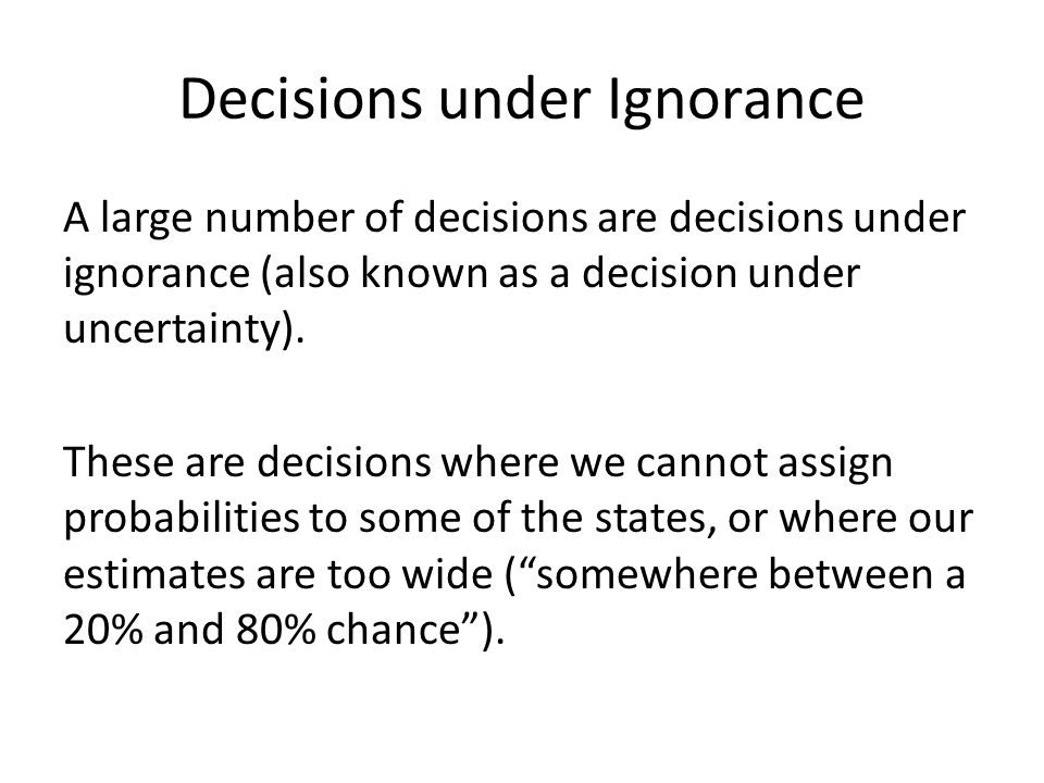 Decisions under Ignorance