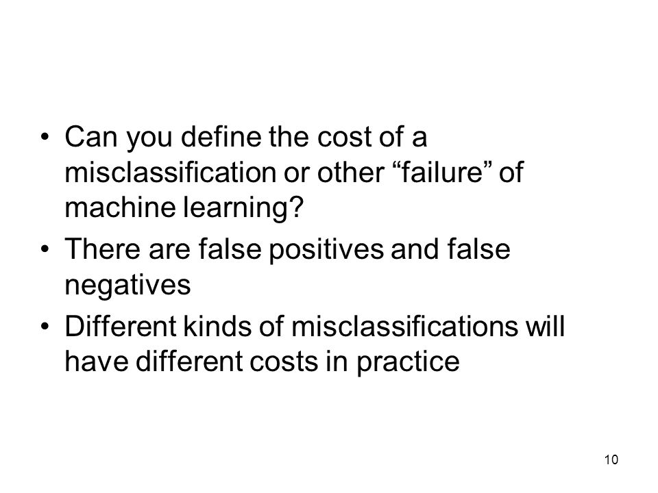 Can you define the cost of a misclassification or other failure of machine learning