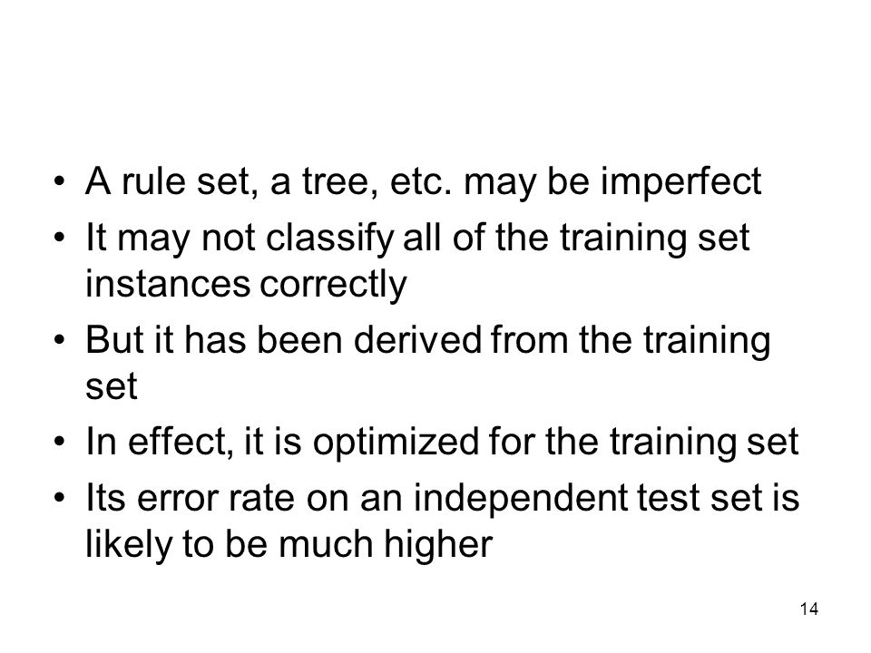 A rule set, a tree, etc. may be imperfect