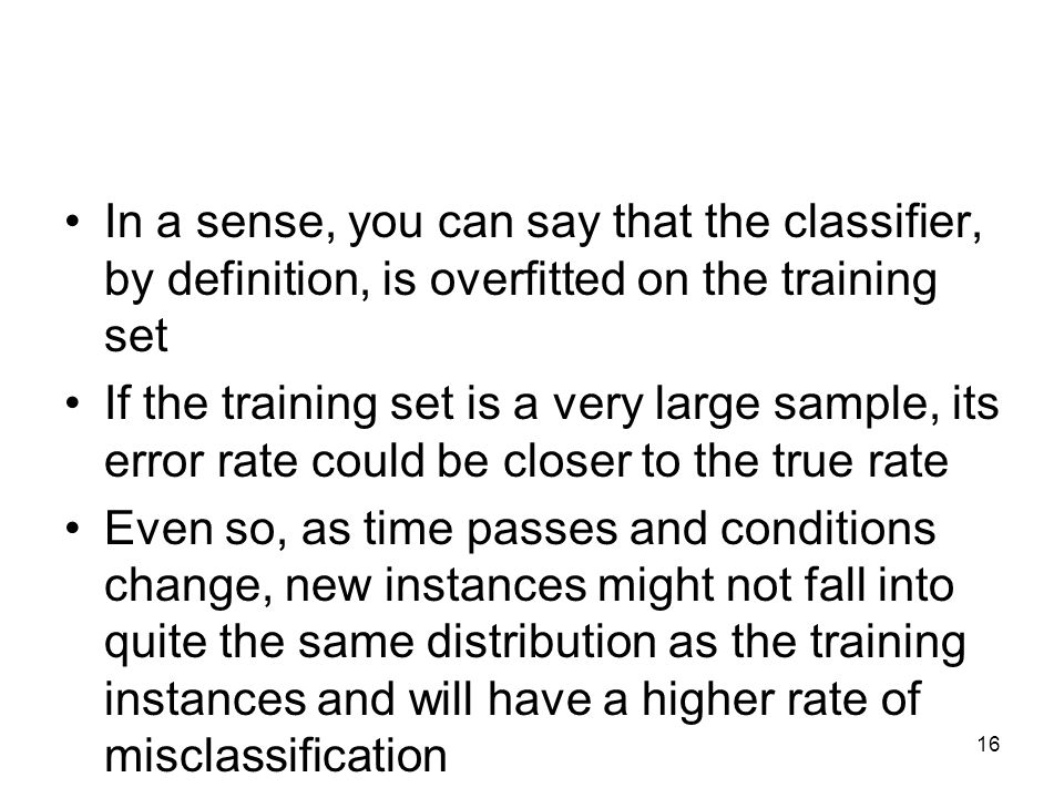 In a sense, you can say that the classifier, by definition, is overfitted on the training set