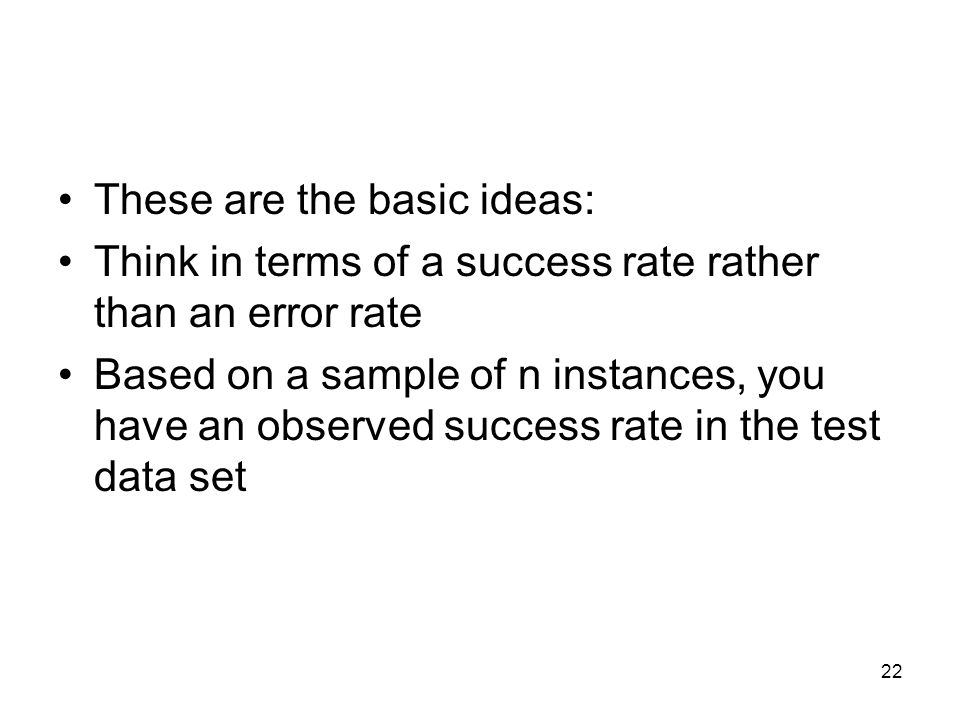 These are the basic ideas: