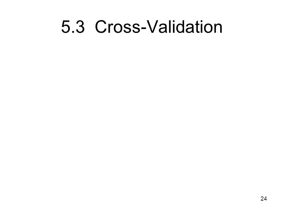 5.3 Cross-Validation