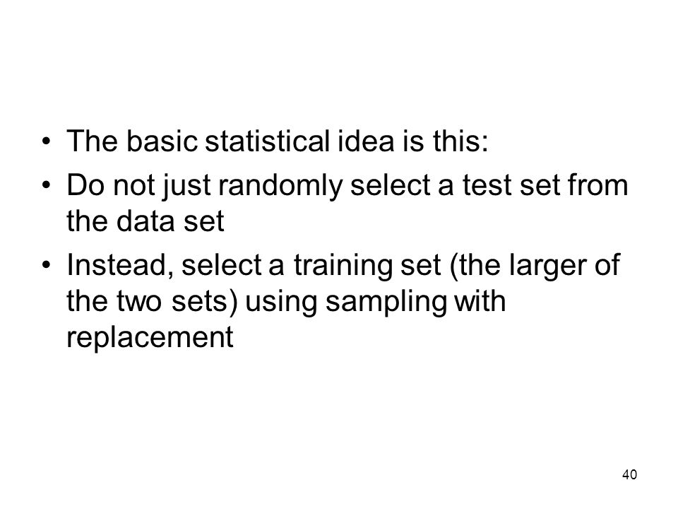 The basic statistical idea is this: