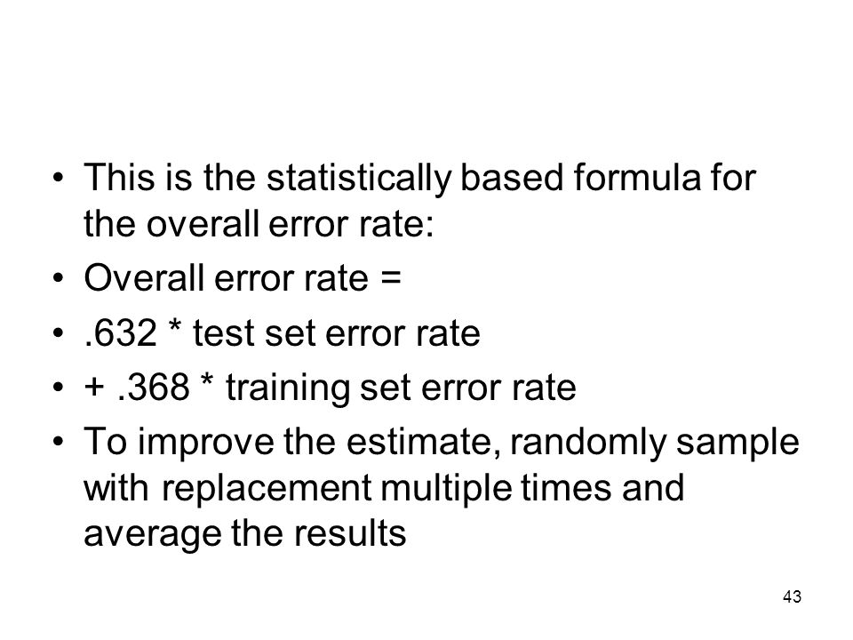 This is the statistically based formula for the overall error rate: