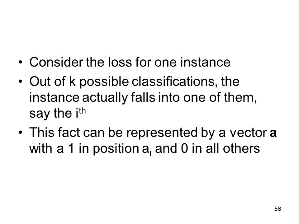 Consider the loss for one instance