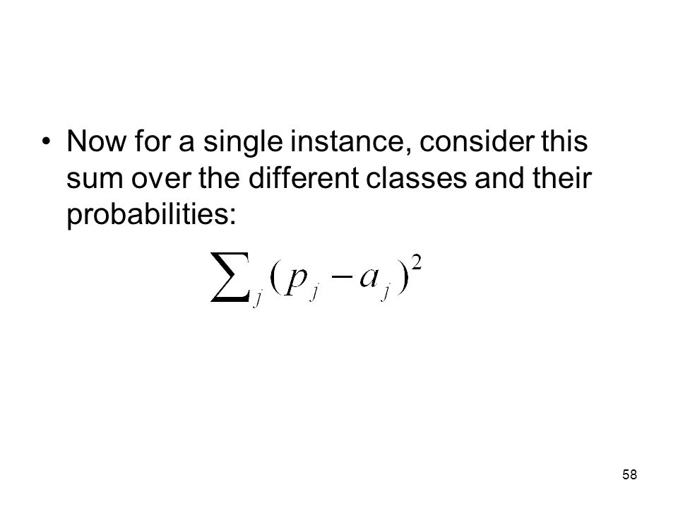 Now for a single instance, consider this sum over the different classes and their probabilities: