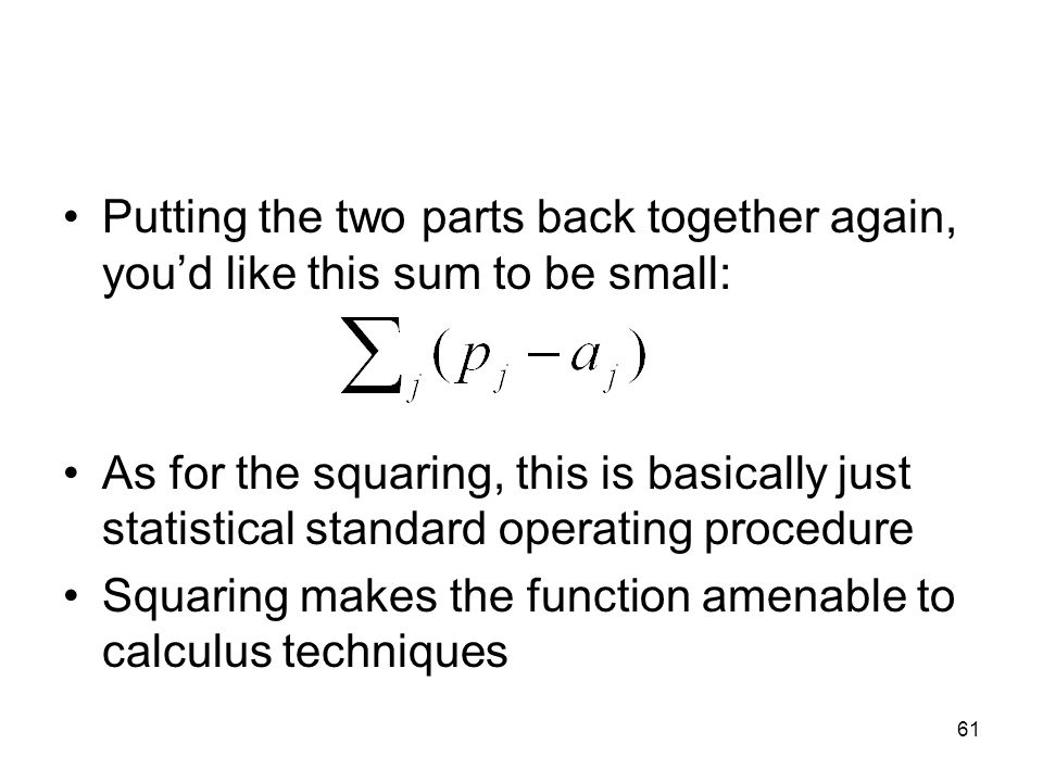 Putting the two parts back together again, you'd like this sum to be small: