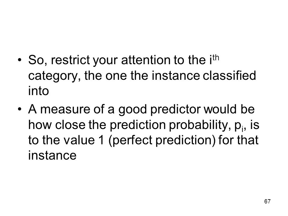 So, restrict your attention to the ith category, the one the instance classified into