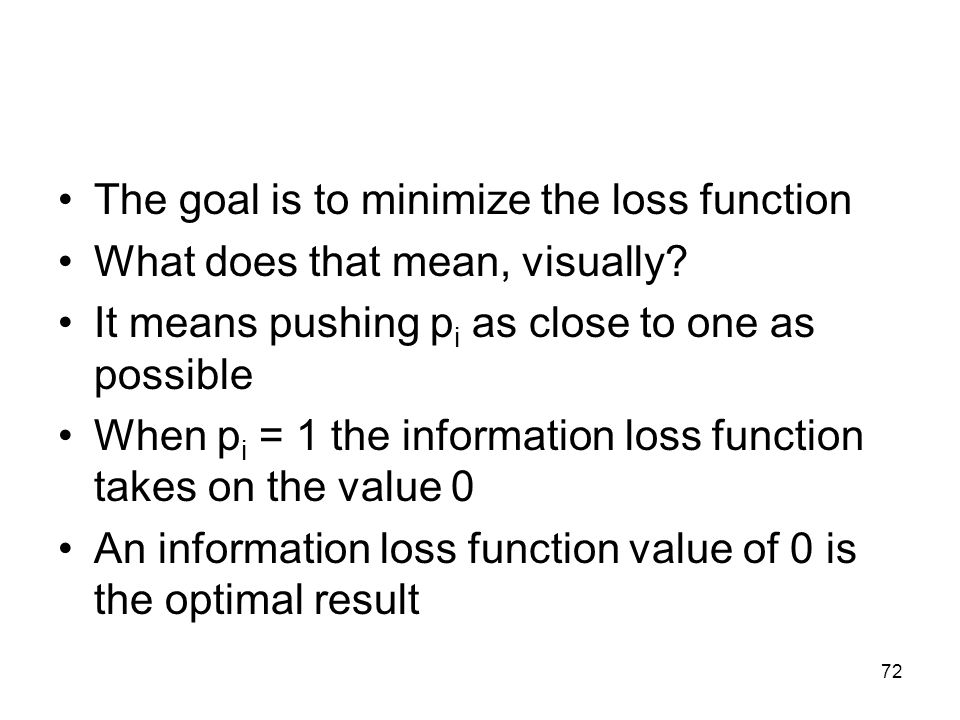 The goal is to minimize the loss function